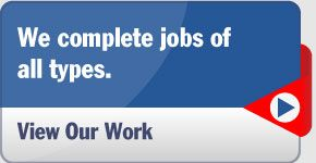 We complete jobs of all types. View Our Work.